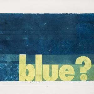 Blue? by Karin Bruckner